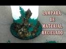 DIY LAMPARA HECHA CON MATERIAL RECICLADO