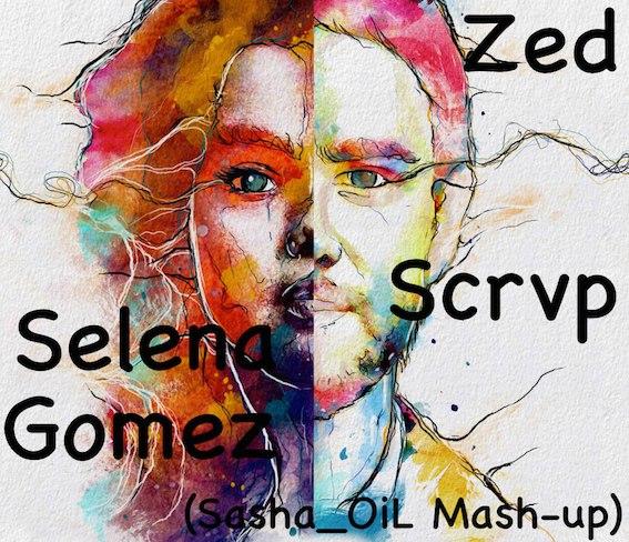 Zedd & Selena Gomez Ft. Scrvp - I Want You To Know (Sasha_OiL Mash-up)[2015]
