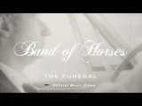 Band of Horses - The Funeral OFFICIAL VIDEO