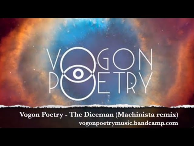 Vogon Poetry The Diceman Machinista remix Official video