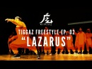 Kinjaz Presents TIGGAZ | Ep. 02 Lazarus Freestyle Session