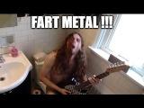 FART METAL