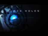 Aviators - Black Holes (Portal 2 Song)