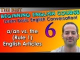 06 - aan vs. the (Rule 1) English Articles - Beginning English Lesson - Basic English Grammar