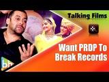 Salman Khan Would Like Prem Ratan Dhan Payo To Break All Records