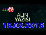 Alin Yazisi 15.02.2015