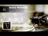 Sadao Watanabe - My Foolish Heart