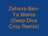 Zehava Ben - Ya Mama (Deep Dive Corp' Remix)