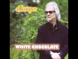 Al Kooper - You Never Know Till You Get There