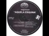 Negrocan - Aquela Esquina (Grant Nelson Club Mix)