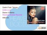Geek4 Feat. Tamaru - Gotta Love (Shane D Remix)