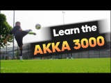 Learn Amazing Football Skills: The AKKA 3000 Tutorial