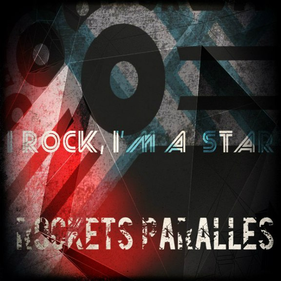 ROCKETS PARALLELS (ex-THE LATELESS) - I Rock Im A Star