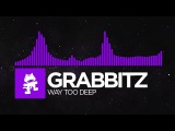 Dubstep - Grabbitz - Way Too Deep Monstercat EP Release