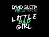 David Guetta Feat. Taio Cruz &amp Ludacris - Little Bad Girl (Radio Edit)