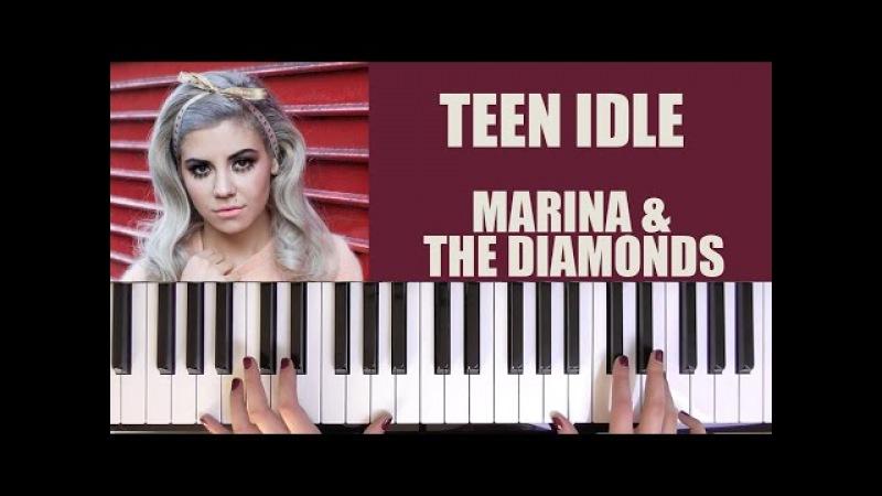 HOW TO PLAY TEEN IDLE - MARINA THE DIAMONDS