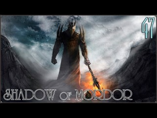 Middle Earth: Shadow of Mordor: Финал #47