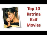 Top 10 Best Katrina Kaif Movies List