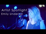 Artist Spotlight Emily Underhill, Live at the Water Rats 29-1-13