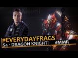 s4 (Dragon Knight) - Gameplay Dota 2 MMR