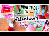 What To Do On Valentine's Day! DIY Treats, Activities, Gift Ideas + Outfit &amp Makeup Ideas!