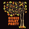 ♔ ~ HOUSE NIGHT PARTY~ ♔