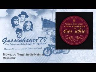 Magda Hain - Möwe, du fliegst in die Heimat - GassenhauerTV
