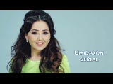 Umidaxon - Serial (Узбекистан 2015) +