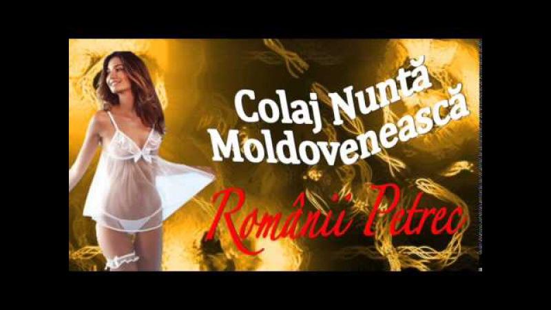 COLAJ NUNTA MOLDOVENEASCA ROMANII PETREC