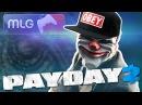 MLG Payday 2