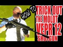 Tactical Trick Out the Vepr 12 Molot Shotgun