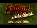 Fallout Nuka Break the series Episode Two