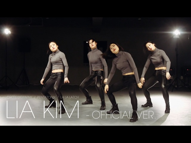 Lia Kim Choreography La La Latch - Pentatonix (Official Ver.)