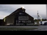 Tim Hecker performs