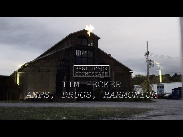 Tim Hecker performs Amps Drugs Harmonium Basilica Soundscape 2014