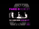 Fake Remedy Feat. Leanne Brown - Never Had Love (Carl Hanaghan Remix)