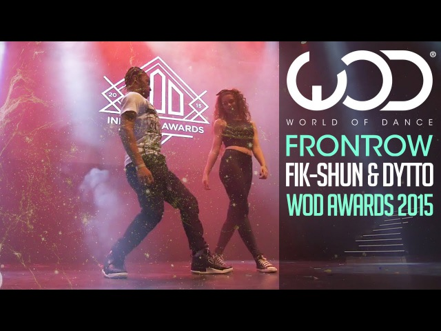 Fik-Shun Dytto | FRONTROW | World of Dance Awards 2015 WODAWARDS