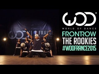 The Rookies | FRONTROW | World of Dance France Qualifiers 2015 | #WODFrance