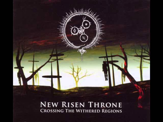 Crossing the Withered Regions - New Risen Throne - Full Album
