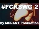 FCKSWG 2 by Medant Production