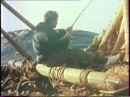 д/ф «Человек с Кон-Тики. Тур ХЕЙЕРДАЛ. История великого искателя приключений. Тростник на ветру» (Швеция – Великобритания)