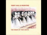 Terry Hall And Mushtaq - The Hour of Two Lights