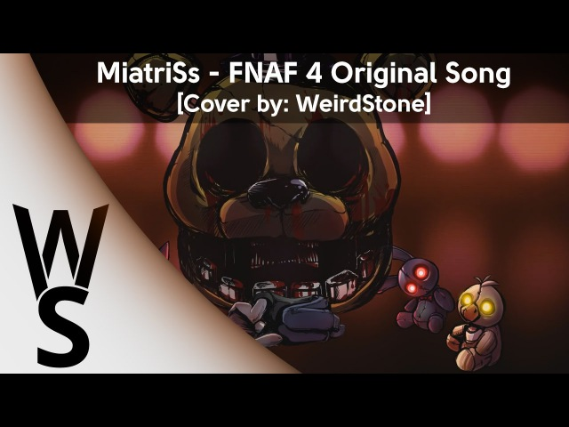 WeirdStone - Five Nights At Freddy's 4 Song [RusCover]