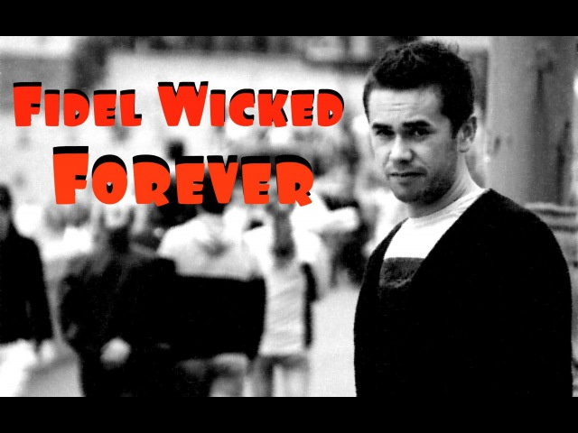 Fidel Wicked -- Forever (Radio Eidt)