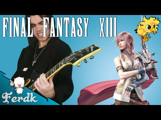 Final Fantasy XIII - Blinded by Light 【Metal Guitar Cover】 by Ferdk
