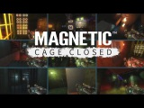 Magnetic: Cage Closed - PC Launch Trailer