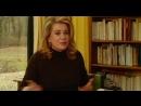 КАТРИН ДЕНЕВ ( Catherine Deneuve, belle et bien la ) (2009)