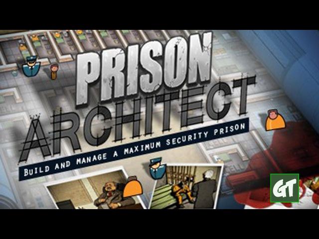 Поиграем в Prison Architect -