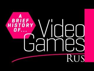 A Brief History of Video Games /Краткая история видеоигр