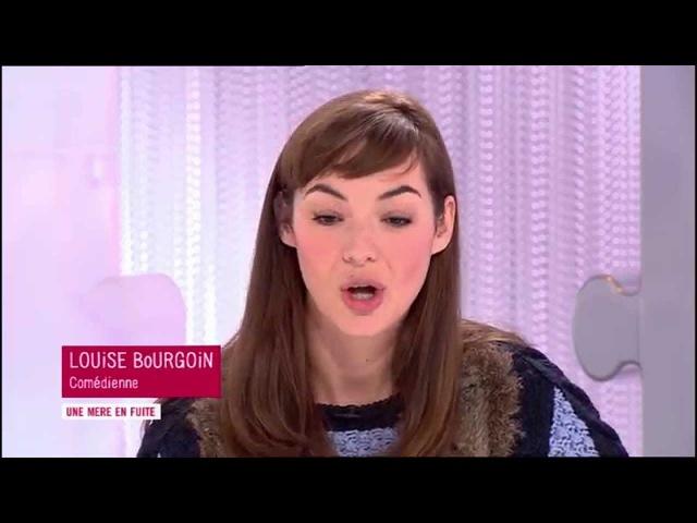 Louise Bourgoin Une mère en fuite L'invitée du jour Les Maternelles 6 février 2014